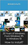 img - for 20 Years of Windows: From Windows 95 to Windows 10: (How to install Windows?) book / textbook / text book