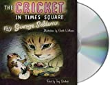 The Cricket in Times Square Unabridged Edition by Selden, George (2008)