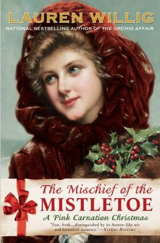 The Mischief of the Mistletoe  A Pink Carnation Christmas, Willig, Lauren