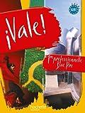 ¡ Vale ! 1re Bac Pro - Livre élève - Ed.2010