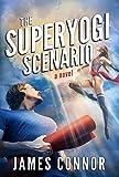 The Superyogi Scenario: Rise of The Unusuals (Superyogi Series Book 1)