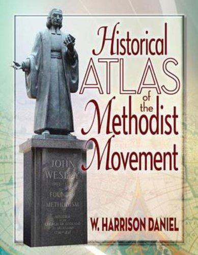 Historical Atlas of the Methodist Movement