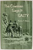 img - for The cowman says it salty book / textbook / text book