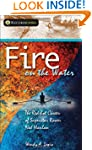 Fire on the Water: The Red-hot Career...