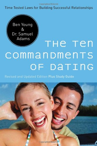Image for The Ten Commandments of Dating: Time-Tested Laws for Building Successful Relationships