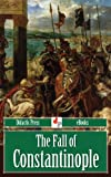 img - for The Fall of Constantinople - The story of the Fourth Crusade (Illustrated) book / textbook / text book