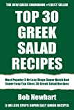 Most Popular 3 Or Less Steps Super Quick And Super Easy Top Class 30 Greek Salad Recipes (English Edition)