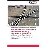 Metaheurística basada en autómatas finitos y algoritmos genéticos: Un método para la optimización del problema...