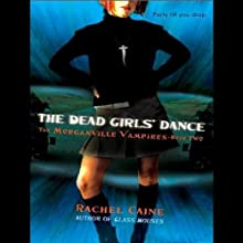 The Dead Girls' Dance: Morganville Vampires, Book 2 (       UNABRIDGED) by Rachel Caine Narrated by Cynthia Holloway