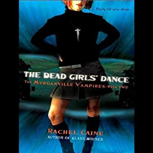 The Dead Girls' Dance: Morganville Vampires, Book 2 | [Rachel Caine]