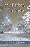 img - for My Father, in Snow book / textbook / text book