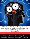 img - for INSS China Strategic Perspectives 4: Buy, Build, or Steal: China's Quest for Advanced Military Aviation Technologies book / textbook / text book