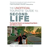 The Unofficial Tourists' Guide to Second Life ~ Paul Carr