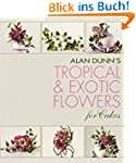 Alan Dunn's Tropical and Exotic Flowe...
