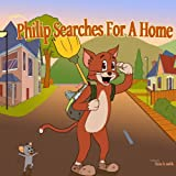 Childrens Book: Phillip search for a home ((Happy dreams picture book - Bedtime stories childrens books) (Funny Motivated Childrens Books Collection for ages 4-10))