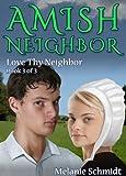 Amish Neighbor Volume Three: Love Thy Neighbor