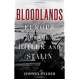 Bloodlands: Europe Between Hitler and Stalin ~ Timothy Snyder