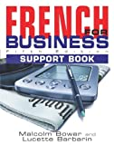 Lucette Barbarin French for Business: Students Book, 5th Edition: Support Book
