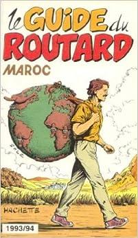 Le guide du routard 1993/94 : Maroc: Duval Michel Philippe