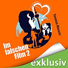 Im falschen Film 2 Hörbuch von Vanessa Mansini Gesprochen von: Yesim Meisheit