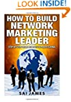 Network Marketing: How To Build Netwo...