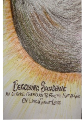 Becoming Sunshine: My stroke freed me to find the light of Love