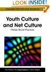 Youth Culture and Net Culture: Online...
