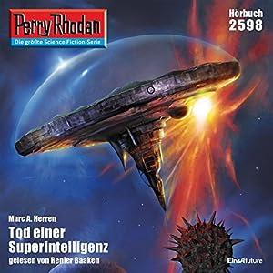 Tod einer Superintelligenz (Perry Rhodan 2598) Hörbuch
