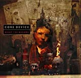What I've Become By CORE DEVICE (0001-01-01)