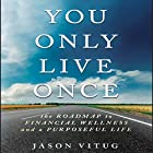 You Only Live Once: The Roadmap to Financial Wellness and a Purposeful Life Hörbuch von Jason Vitug Gesprochen von: Walter Dixon