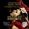 Saved by His Submissive: WILD - Warriors Intense in Love and Domination - Boys of Special Forces Volume 1 Audiobook by Angel Payne Narrated by Michael O'Shea