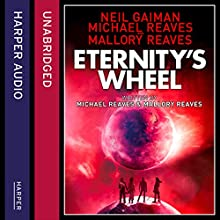 Eternity's Wheel: Interworld, Book 3 Audiobook by Neil Gaiman, Michael Reaves Narrated by Alexander Cendese
