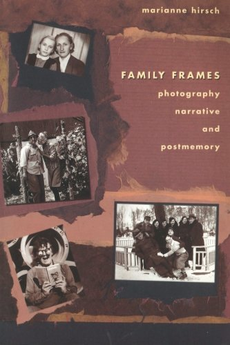 Family Frames: Photography, Narrative and Postmemory PDF