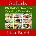 Salads: 25 Salad Recipes for Any Occasion | Lisa Budd