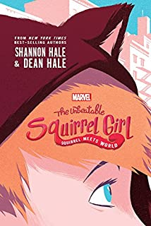 Book Cover: The Unbeatable Squirrel Girl: Squirrel Meets World