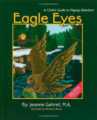 Eagle Eyes: A Child'S Guide To Paying Attention (The Coping Series)