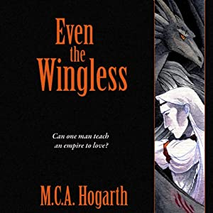 Even the Wingless | [M.C.A. Hogarth]