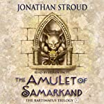 The Amulet of Samarkand (       ABRIDGED) by Jonathan Stroud Narrated by Steven Pacey