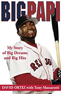"Cover of ""Big Papi: My Story of Big Dream..."