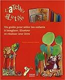 echange, troc Sandra Albukrek Sebban - L'Atelier des lutins : Un guide pour aider les enfants à imaginer, illustrer et réaliser leur livre