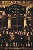 img - for Levi Strauss & Co. (CA) (Images of America) book / textbook / text book