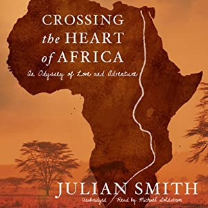 Crossing the Heart of Africa Audiobook
