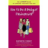 How to Be a Budget Fashionista: The Ultimate Guide to Looking Fabulous for Less ~ Kathryn Finney