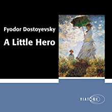 A Little Hero Audiobook by Fyodor Dostoyevsky Narrated by David Bateson