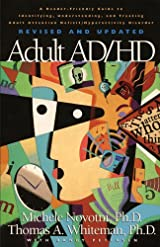 Adult AD/HD, A Reader Friendly Guide to Identifying, Understanding, and Treating Adult Attention Deficit/Hyperactivity Disorder Revised and Updated