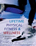 Lifetime Physical Fitness and Wellness: A Personalized Program, 11th Edition