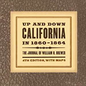 Up and Down California in 1860-1864: The Journal of William H. Brewer | [William Henry Brewer]