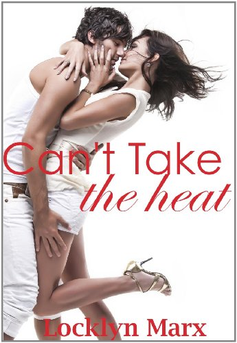 Can't Take The Heat (A Sexy Contemporary Romance) (Brooklyn Heat)