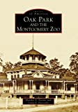 img - for By Heather S. Trevino Oak Park and the Montgomery Zoo (Images of America: Alabama) [Paperback] book / textbook / text book