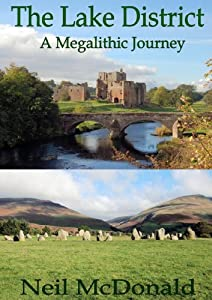 Lake District, a Megalithic Journey by Neil McDonald